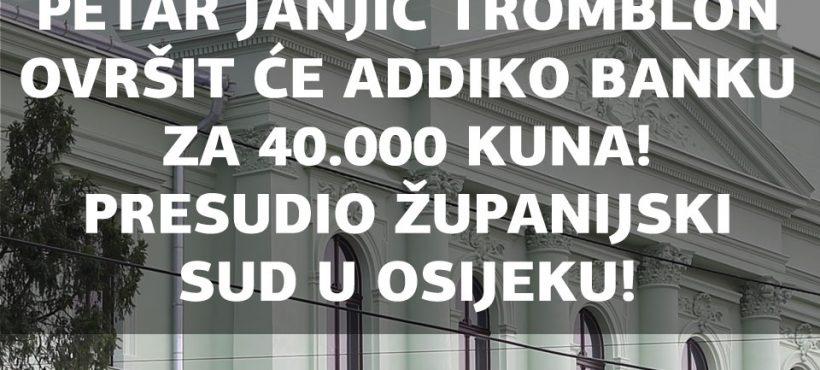 VUKOVARSKI HEROJ PETAR JANJIĆ TROMBLON NA TEMELJU PRAVOMOĆNE PRESUDE MOŽE OVRŠITI ADDIKO BANKU!
