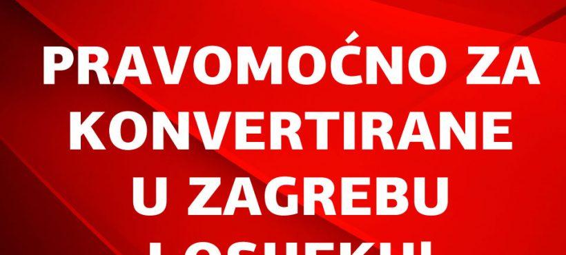 OSTVARENE SU JOŠ DVIJE PRAVOMOĆNE POBJEDE ZA KONVERTIRANE KREDITE U ZAGREBU I OSIJEKU!